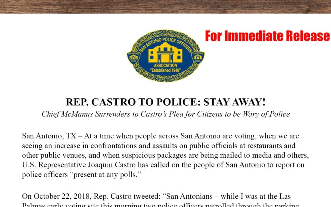 SAPOA Press Release – Oct. 24, 2018: 'Rep. Castro to Police: Stay Away!